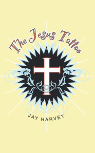 The Jesus Tattoo - eBook  -     By: Jay Harvey