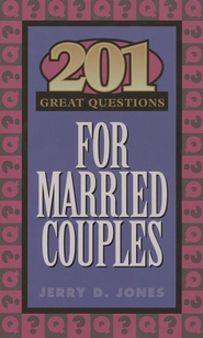 201 Great Questions for Married Couples   -     By: Jerry Jones