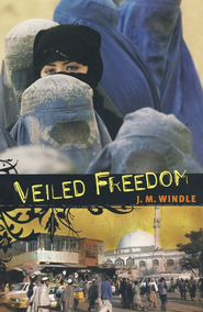 Veiled Freedom  -     By: Jeanette Windle