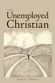 The Unemployed Christian - eBook  -     By: John Thomas