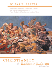 Christianity and Rabbinic Judaism: Surprising Differences, Conflicting Visions, and Worldview Implications-From the Early Church to our Modern Time - eBook  -     By: Jonas Alexis