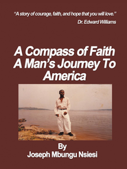 A Compass of Faith: A Man's Journey To America - eBook  -     By: Joseph Nsiesi