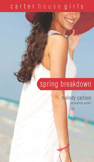 Spring Breakdown - eBook  -     By: Melody Carlson