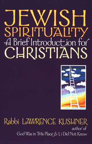 Jewish Spirituality: A Brief Introduction for Christians  -     By: Lawrence Kushner