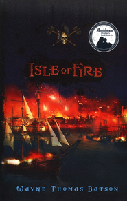Isle of Fire  -     By: Wayne Thomas Batson