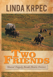 Two Friends: Shared Tragedy Bonds Hearts Forever - eBook  -     By: Linda Krpec