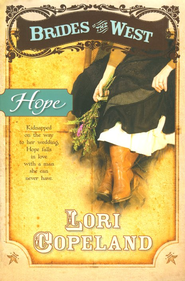 Hope, Brides of the West Series #3 (rpkg)   -     By: Lori Copeland
