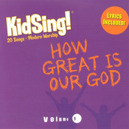 KidSing! How Great Is Our God, Volume 1 CD   -