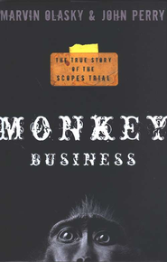Monkey Business: The True Story of the Scopes Trial  -     By: John Perry, Marvin Olasky