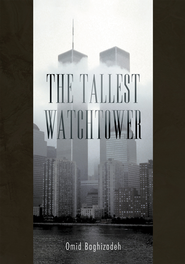 The Tallest Watchtower - eBook  -     By: Omid Baghizadeh