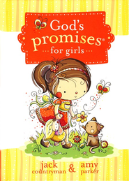 God's Promises for Girls  -              By: Jack Countryman, Amy Parker