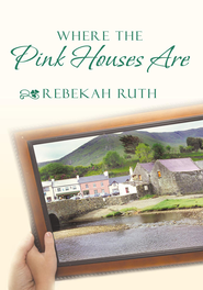 Where the Pink Houses Are - eBook  -     By: Rebekah Ruth