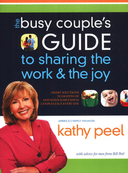 The Busy Couple's Guide to Sharing the Work & the Joy   -     By: Kathy Peel