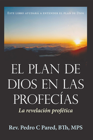 El Plan de Dios en las Profecias: La revelacion profetica - eBook  -     By: Rev. Pedro C. Pared
