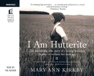 I Am Hutterite--Unabridged Audiobook on CD   -     By: Mary Ann Kirkby