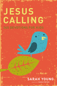 Jesus Calling: 365 Devotions for Kids   -              By: Sarah Young