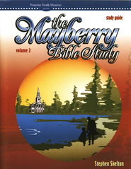 The Mayberry Bible Study, Study Guide Volume 2  -              By: Stephen Skelton