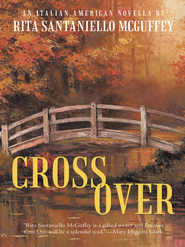 Cross Over: An Italian-American Novella - eBook  -     By: Rita McGuffey