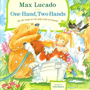 One Hand, Two Hands  -     By: Max Lucado