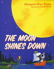 The Moon Shines Down  -     By: Margaret Wise Brown