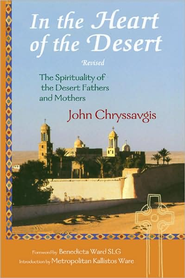 In The Heart of the Desert: The Spirituality of the Desert Fathers and Mothers  -              By: John Chryssavgis, Kallistos Ware