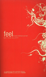 Feel: The Power of Listening to Your Heart   -     By: Matthew Elliott