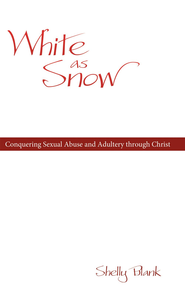 White As Snow: Conquering Sexual Abuse and Adultery through Christ - eBook  -     By: Shelly Blank