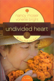 An Undivided Heart, The Sister Circle Series #3   -     By: Nancy Moser, Vonette Zachary Bright
