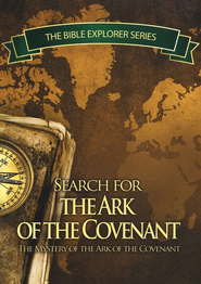 The Bible Explorer Series: Search for the Ark of the  Covenant                               -