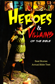 Heroes and Villains of the Bible  -