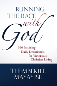 Running the Race with God: 366 Inspiring Daily Devotionals for Victorious Christian Living - eBook  -     By: Thembekile Mayayise