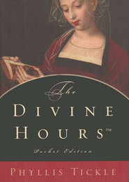 The Divine Hours, Pocket Edition   -     By: Phyllis Tickle