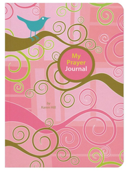 My Prayer Journal   -              By: Karen Hill