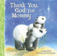 Thank You God For Mommy  -     By: Amy Parker