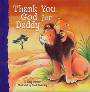 Thank You, God, For Daddy  -              By: Amy Parker