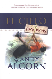 El Cielo para Niños  (Heaven for Kids)  -     By: Randy Alcorn