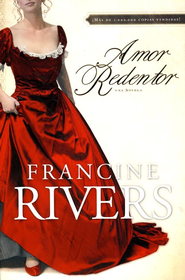 Amor Redentor  (Redeeming Love)  -     By: Francine Rivers