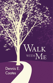 Walk with Me - eBook  -     By: Dennis Coates