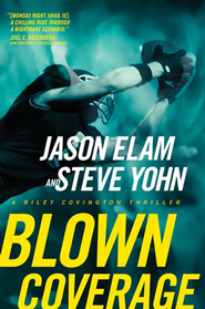 Blown Coverage, Riley Covington Series #2   -              By: Jason Elam, Steve Yohn