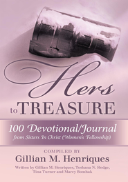 HERS TO TREASURE: 100 Devotional/Journal from Sisters in Christ (Women's Fellowship) - eBook  -     By: Gillian Henriques