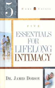 5 Essentials for Lifelong Intimacy  -     By: Dr. James Dobson