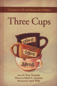 Three Cups: A Lesson in Life and Money for Children   -     By: Mark St. Germain