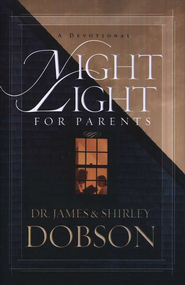 Night Light for Parents: A Devotional  -              By: Dr. James Dobson, Shirley Dobson