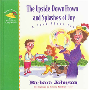 The Upside-Down Frown and Splashes of Joy - eBook  -     By: Barbara Johnson