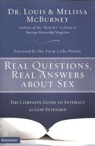 Real Questions, Real Answers about Sex: The Complete Guide to Intimacy as God Intended - eBook  -     By: Melissa McBurney