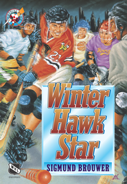 Hockey #4: Winterhawk Star - eBook  -     By: Sigmund Brouwer