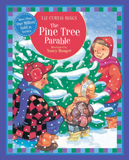 The Pine Tree Parable: Parable Series  -     By: Liz Curtis Higgs