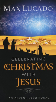 Celebrating Christmas with Jesus, Advent Devotional  - Slightly Imperfect  -     By: Max Lucado