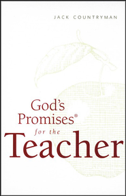 God's Promises for the Teacher, NKJV   -     By: Jack Countryman