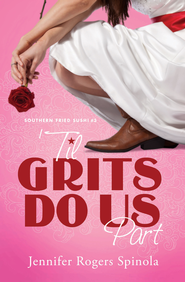 'Til Grits Do Us Part - eBook  -     By: Jennifer Spinola